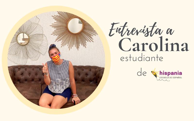 Entrevista a Carolina, estudiante de Hispania, escuela de español.